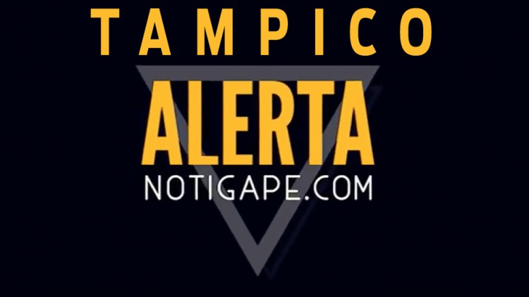 Alerta NotiGAPE Tampico
